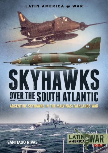 Latin America@War 16: Skyhawks Over the South Atlantic
