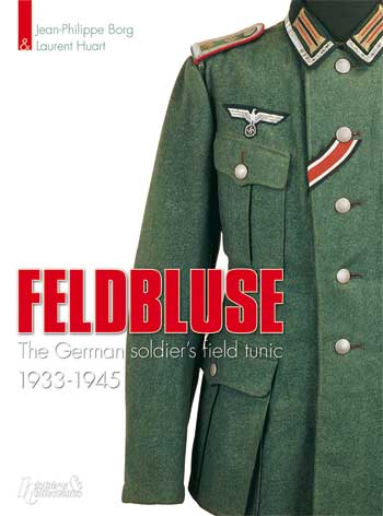 Feldbluse: The German Army Field Tunic, 1933-1945