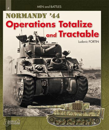 Operation Totalize-Tractable: Men and Battles