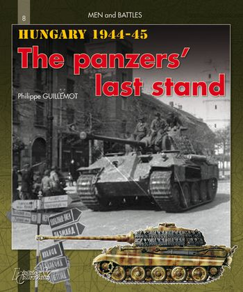 Hungary 1944-1945: The Panzers' Last Stand