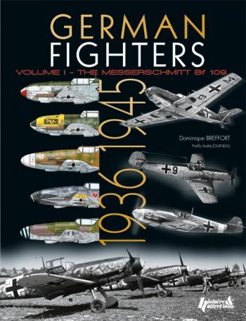GERMAN FIGHTERS 1936 - 1945: VOLUME 1