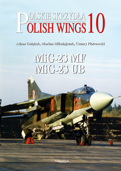 Polish Wings No 10: MiG-23MF, MiG-23UB