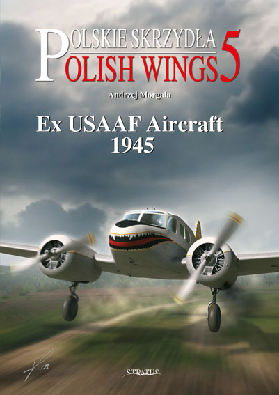 Polish Wings No 5: Ex USAAF Aircraft 1945