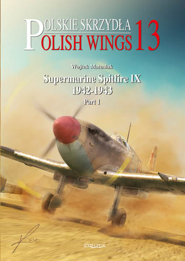 Polish Wings No 13. Spitfire IX, Pt.1