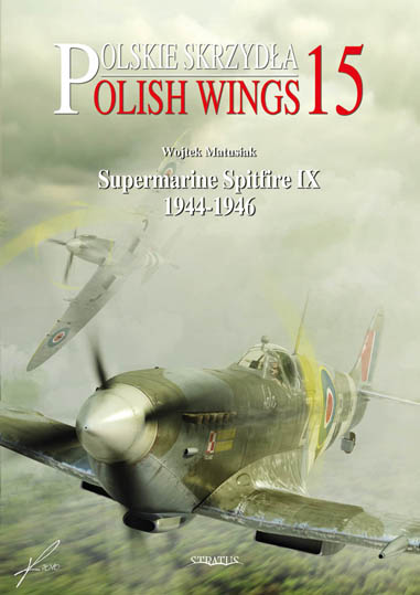 Polish Wings No 15. Spitfire IX, Pt.2