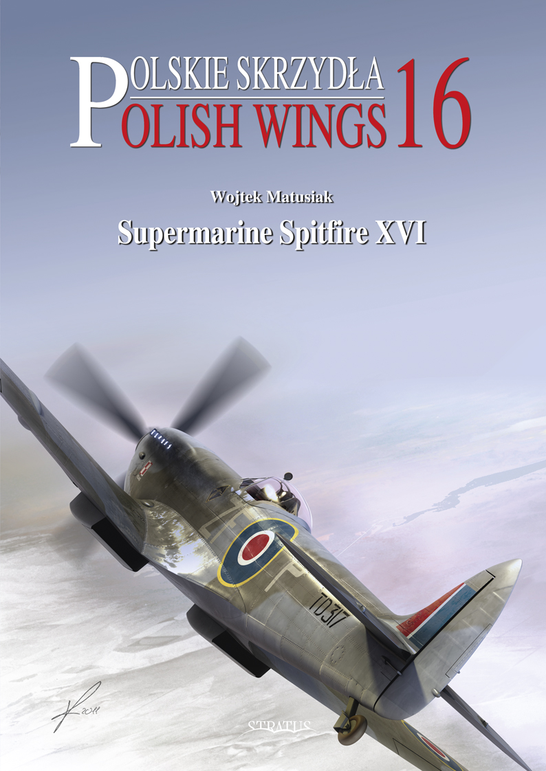Polish Wings No 16. Supermarine Spitfire XVI
