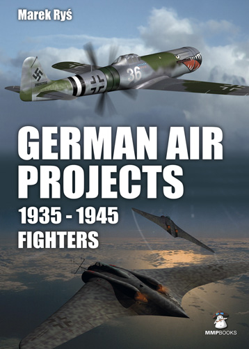 German Air Projects 1935-45: Fighters