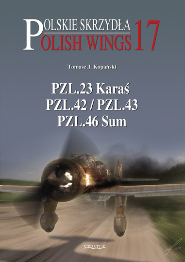 Polish Wings No 17: PZL.23 Karaś & Others