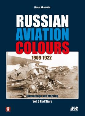 Russian Aviation Colours 1909-1922: Vol 3