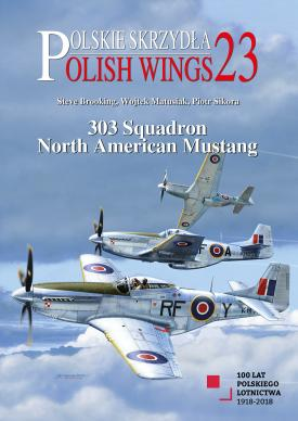 Polish Wings No. 23: 303 Squadron North American Mustang