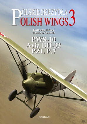 Polish Wings No 3: Avia BH 33 (PWS A), PWS 10 & PZL P.7a