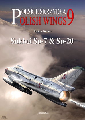 Polish Wings No 9: Sukhoi Su-7 and Su-20