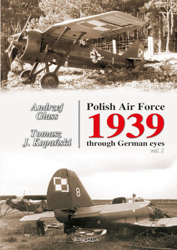 Polish Air Force 1939 Through German Eyes, vol.I