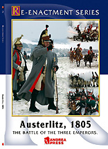 AUSTERLITZ, 1805 - The Battle of the Three Emperors