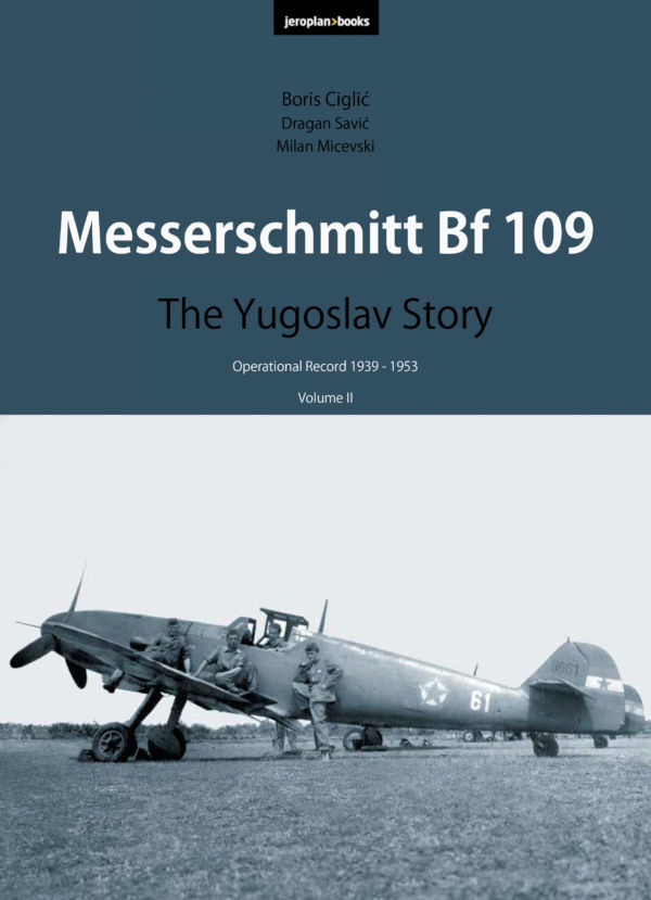 Messerschmitt Bf 109: The Yugoslav Story (Volume II)