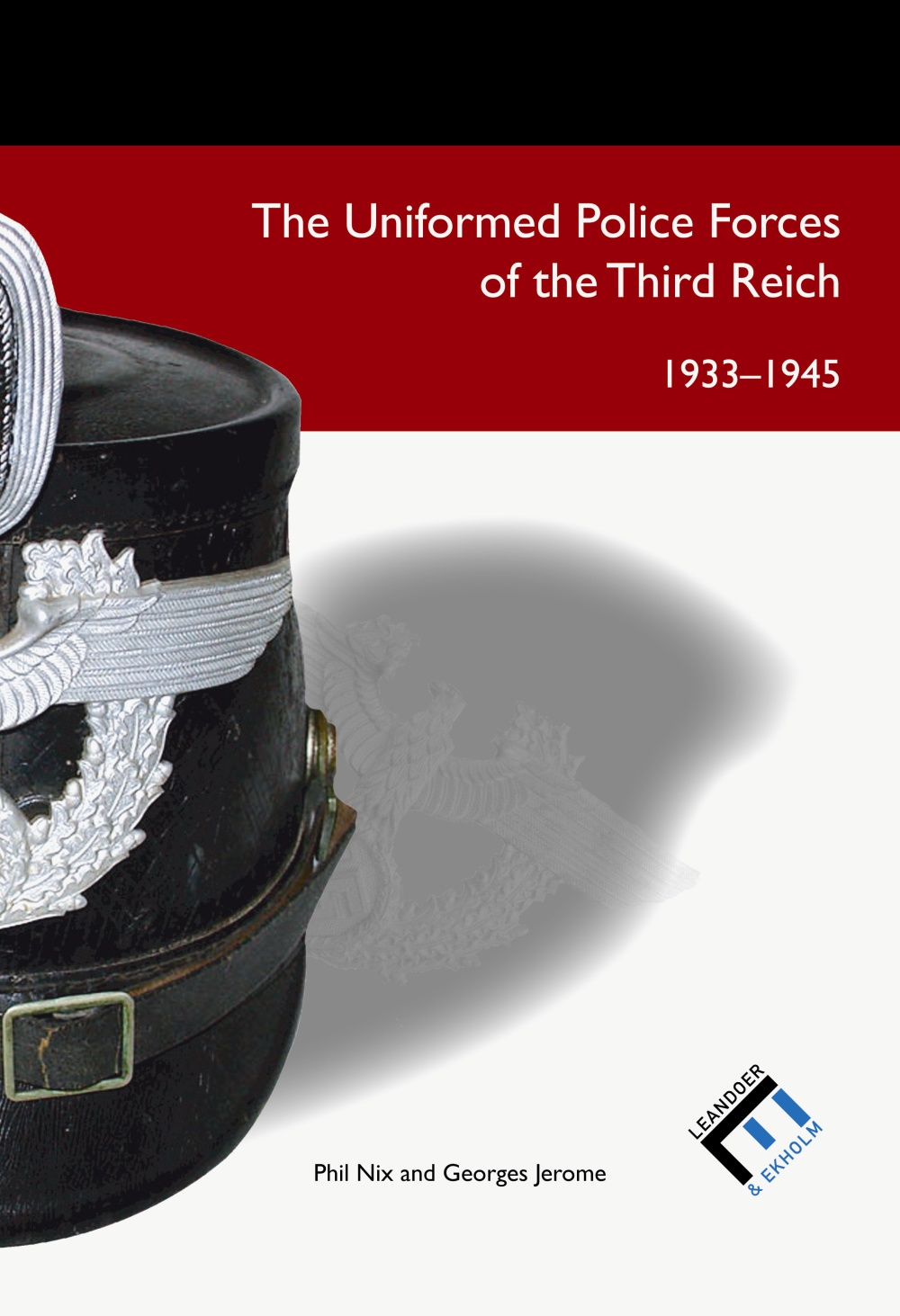 The Uniformed Police Forces Of The Third Reich, 1933 - 1945