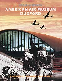 AMERICAN AIR MUSEUM DUXFORD: A Tribute to American Air Power