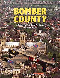 BOMBER COUNTY: A History of the RAF in Lincolnshire