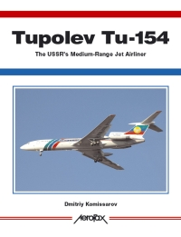 AEROFAX: TUPOLEV Tu-154: The USSR's Medium-Range Jet Airliner