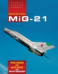 FAMOUS RUSSIAN AIRCRAFT: MIKOYAN MiG-21