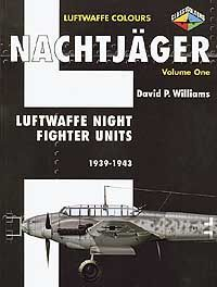 NACHTJAGER Volume 1: Luftwaffe Night Fighter Units 1939 - 1943