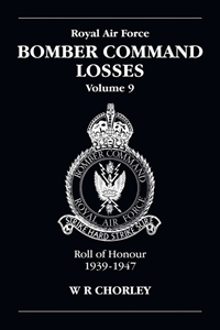 ROYAL AIR FORCE BOMBER COMMAND LOSSES of the Second World War 9