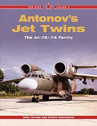 Red Star Volume 21: ANTONOV'S JET TWINS - The An-72/-74 Family