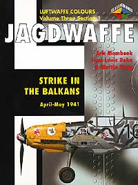 JAGDWAFFE Vol.3 Section 1: Strike in the Balkans April-May 1941