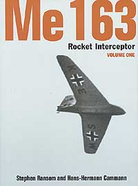 Me163 ROCKET INTERCEPTOR Volume One