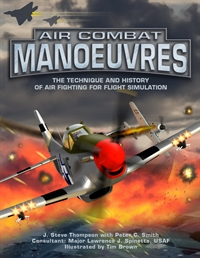 AIR COMBAT MANOEUVRES: The Technique and History of Air Fighting