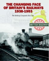 Changing Face of Britain's Railways 1938-1953